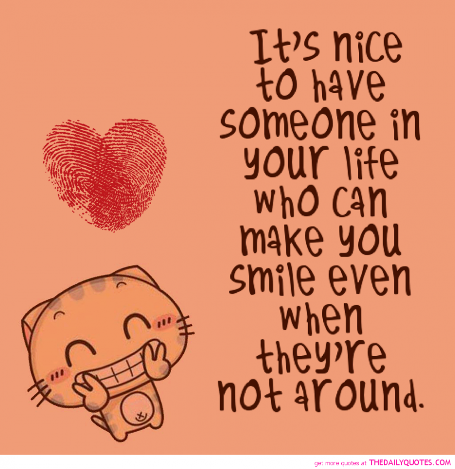 Quotes Nice Funny And Sweet Pictures With Quotes It Is Nice To Have Somenone