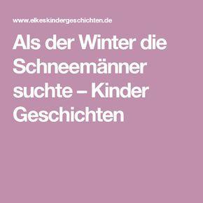 Als Der Winter Die Schneemanner Suchte Kinder Geschichten Geschichten Fur Kinder Winter Weihnachten Geschichte