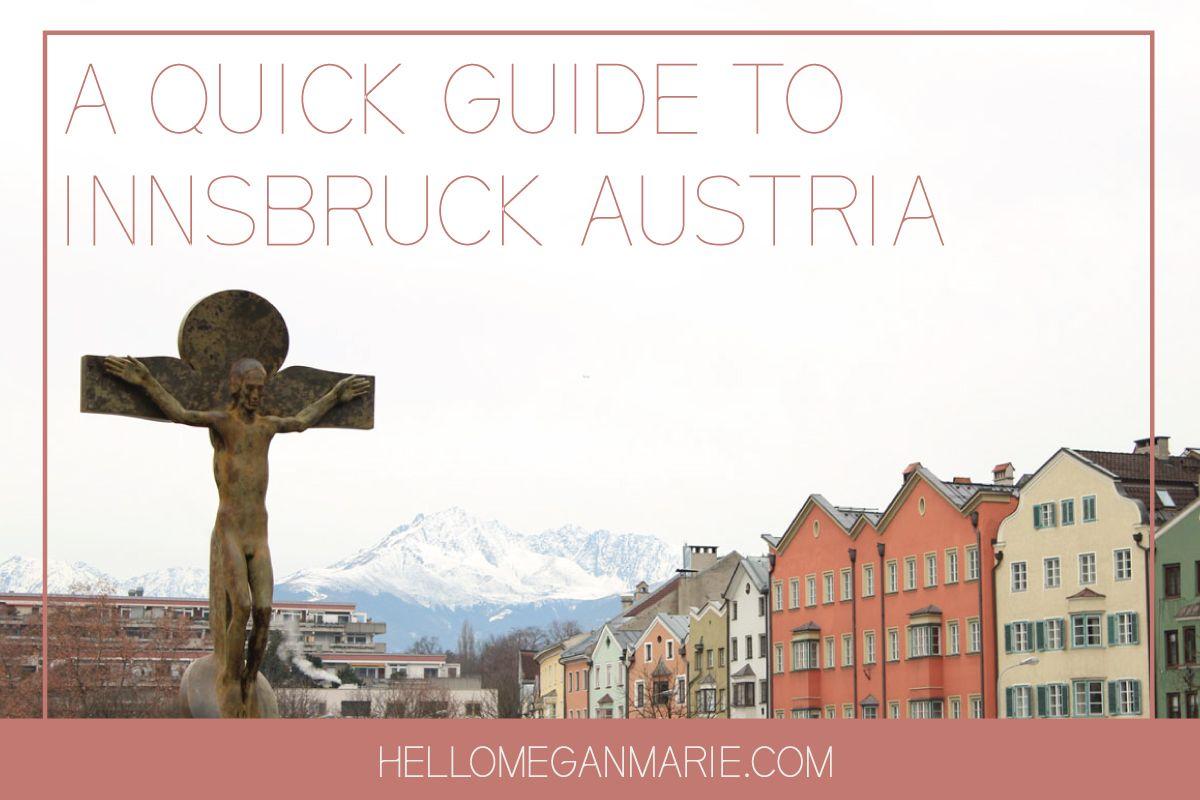 A QUICK GUIDE TO INNSBRUCK AUSTRIA | Austria travel, Innsbruck and ...