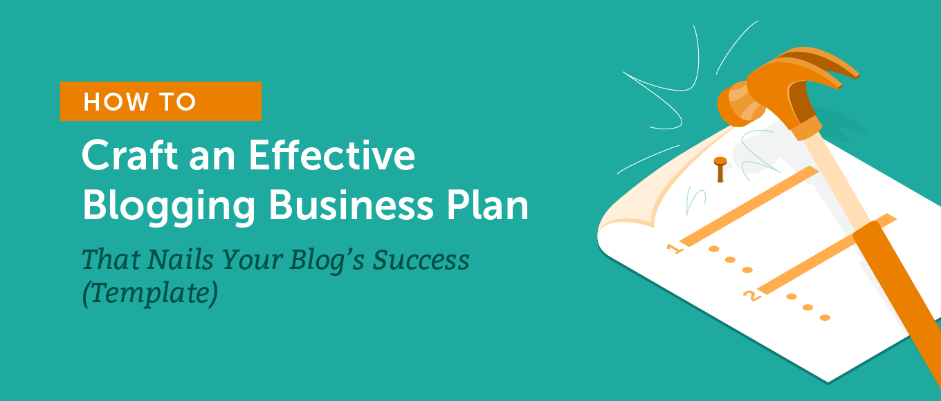 How to Craft an Effective Blogging Business Plan With a