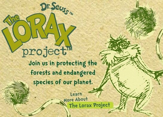The Lorax Project http://www.seussville.com/loraxproject/