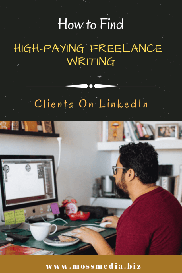How To Find High Paying Freelance Writing Clients On Linkedin Reseaux Sociaux Btob Entrepreneur