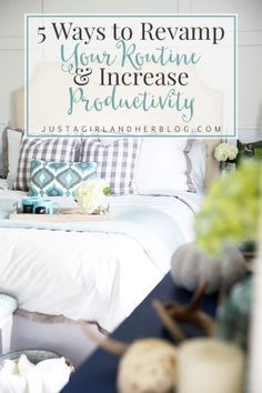 Love these easy ideas for revamping your routine so you can be more productive! | JustAGirlAndHerBlog.com