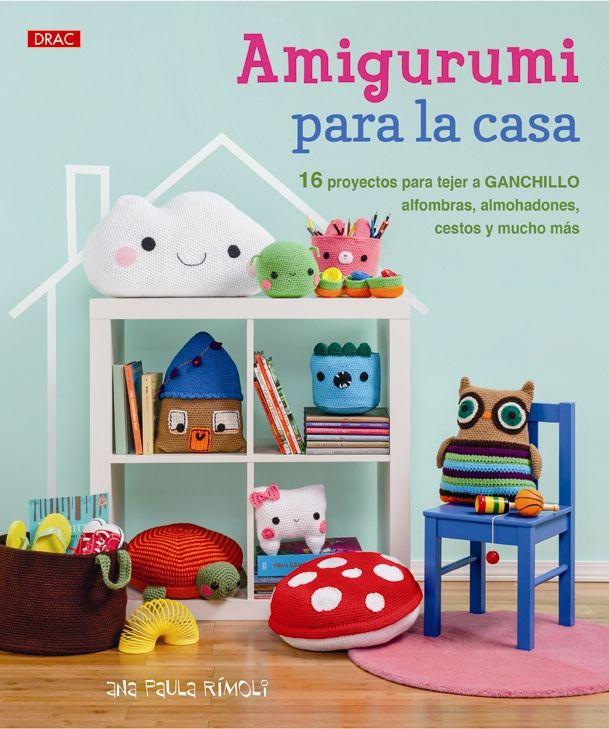 Amigurumi para la casa. 16 proyectos para tejer a ganchillo