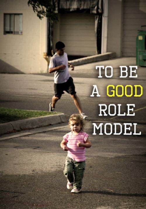 Be A Good Role Model All Of The Time No Matter What Your Kids Are