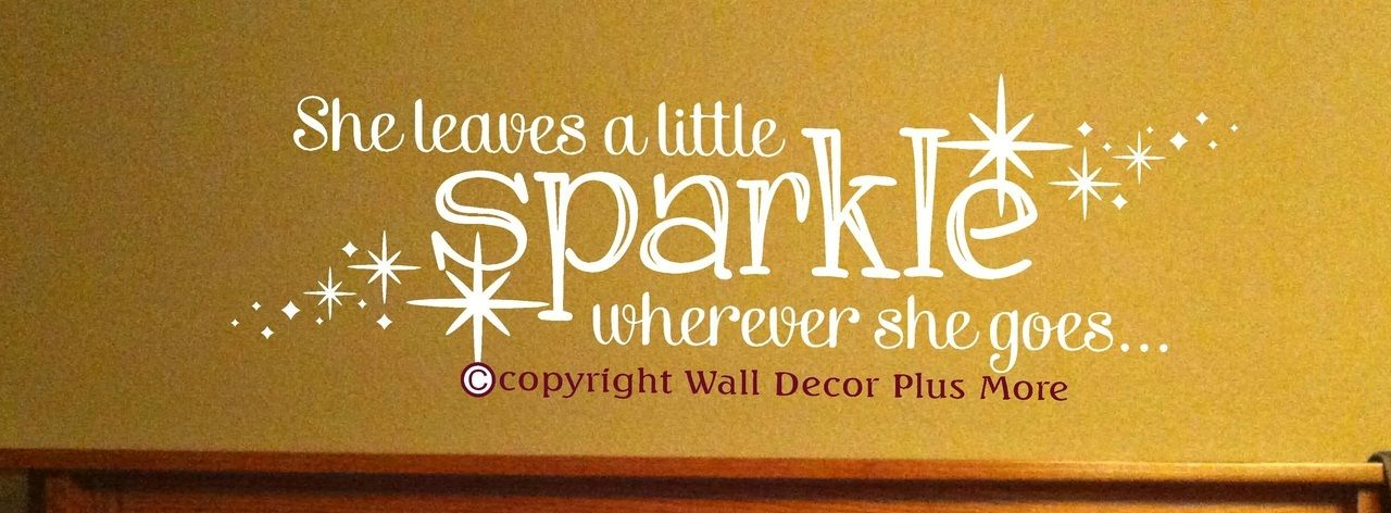 She Leaves Sparkle Wherever She Goes Girls Vinyl Wall Decal Stickers ...