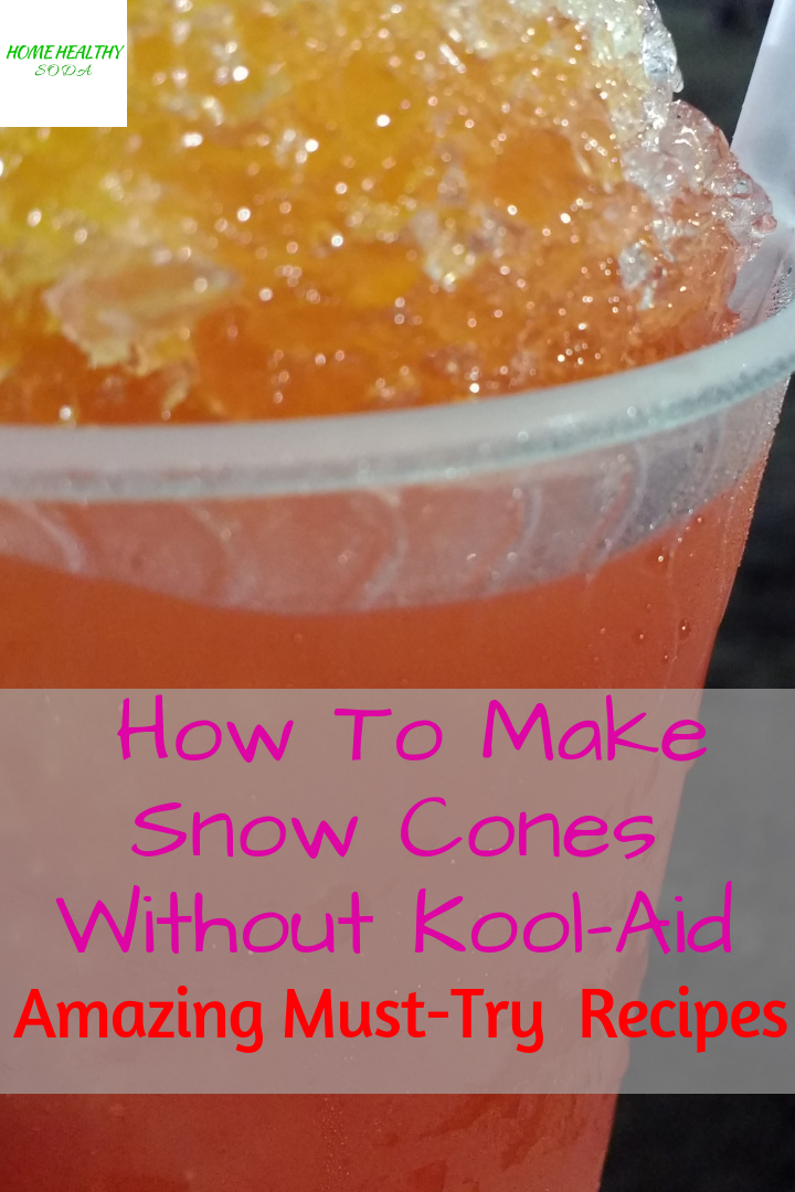 2 Easy Ways To Make Snow Cone Syrup Without Kool Aid Home Healthy Soda Sno Cone Syrup Recipe Simple Syrup Recipes Snow Cones Recipes