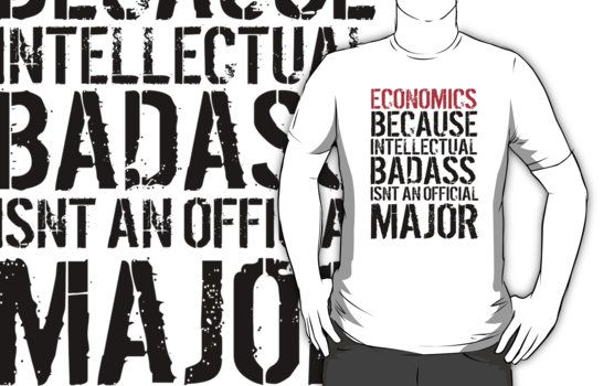 c4d4b256 Hilarious 'Economics because intellectual badass isn't an official major'  college t-shirt by Albany Retro