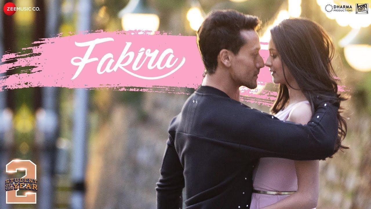 Fakira Student Of The Year 2 Tiger Shroff Tara New Hindi Songs Songs Hindi Song Hd