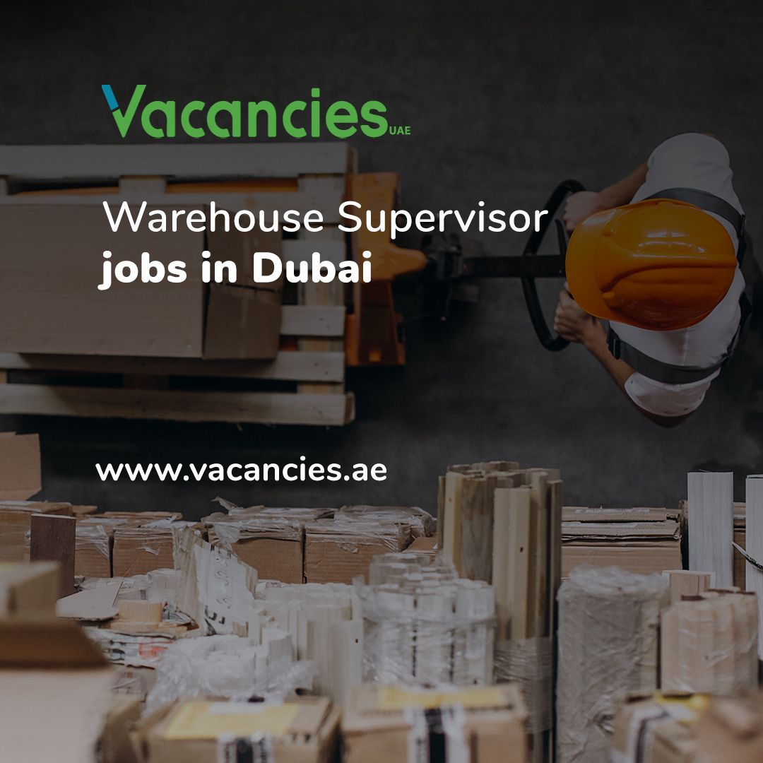 Warehouse Supervisor Jobs In Dubai Logistics Jobs Job Warehouse Jobs
