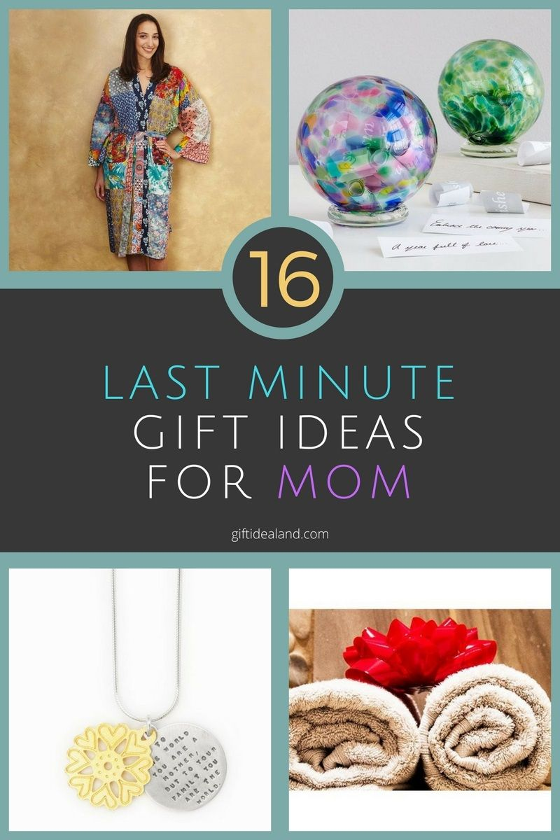 16 Amazing Last Minute Gifts For Mom Mother Birthday