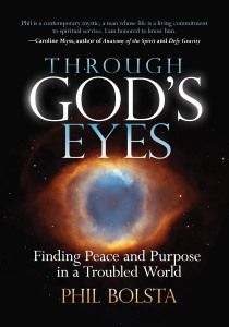 Through-Gods-Eyes; Finding Peace and Purpose in a Troubled World. By Phil Bolsta