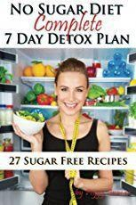 Sugar free diet plan. No sugar meal plan for sugar detox, sugar addictions and sugar cravings. Stop your cravings now! Get your health back! Stop diabetes! #OneWeekDetoxPlan #sugardetoxplan