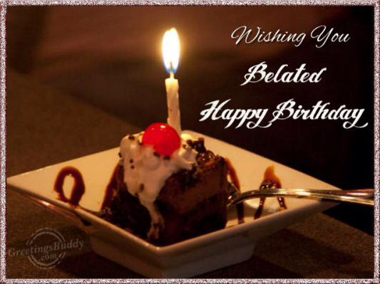Belated Birthday Wishes For Brother In Law ~ Belated happy birthday birthday wishes belated pinterest