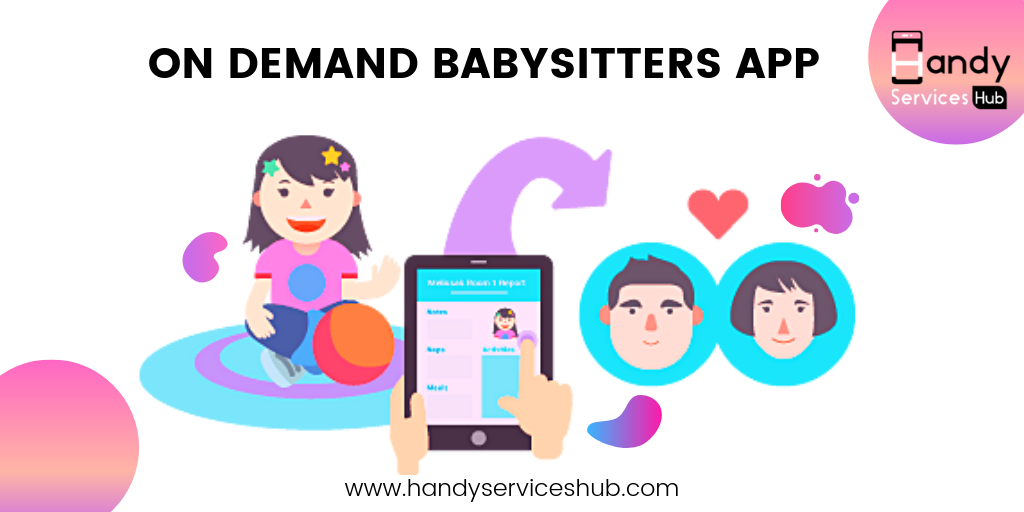 OnDemand Babysitters App Find the trusted nanny is a