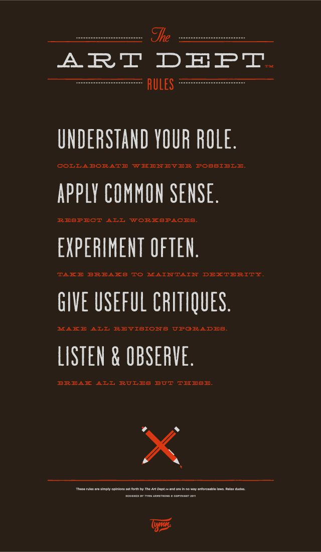 Understand your role. Apply common sense. Experiment often. Give useful critiques. Listen and Observe.