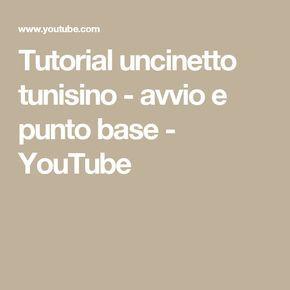 Tutorial Uncinetto Tunisino Avvio E Punto Base Youtube Lavoro