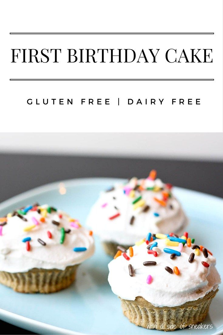 First Birthday Cake Or Cupcake Recipe Thats Gluten Free Dairy Soy Refined Sugar Egg And Nut MSPI Friendly
