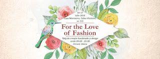 For The Love of Fashion: Targ handmade si design 16-17 Iulie 2016