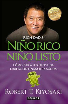 Niño Rico Niño Listo Robert T Kiyosaki Libros Y Audiolibros Para Descargar Gra Educacion Financiera Para Niños Educación Financiera Padre Rico Padre Pobre