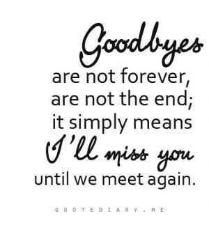 35 I Miss You Quotes For Friends Quotes Text Goodbye Quotes I