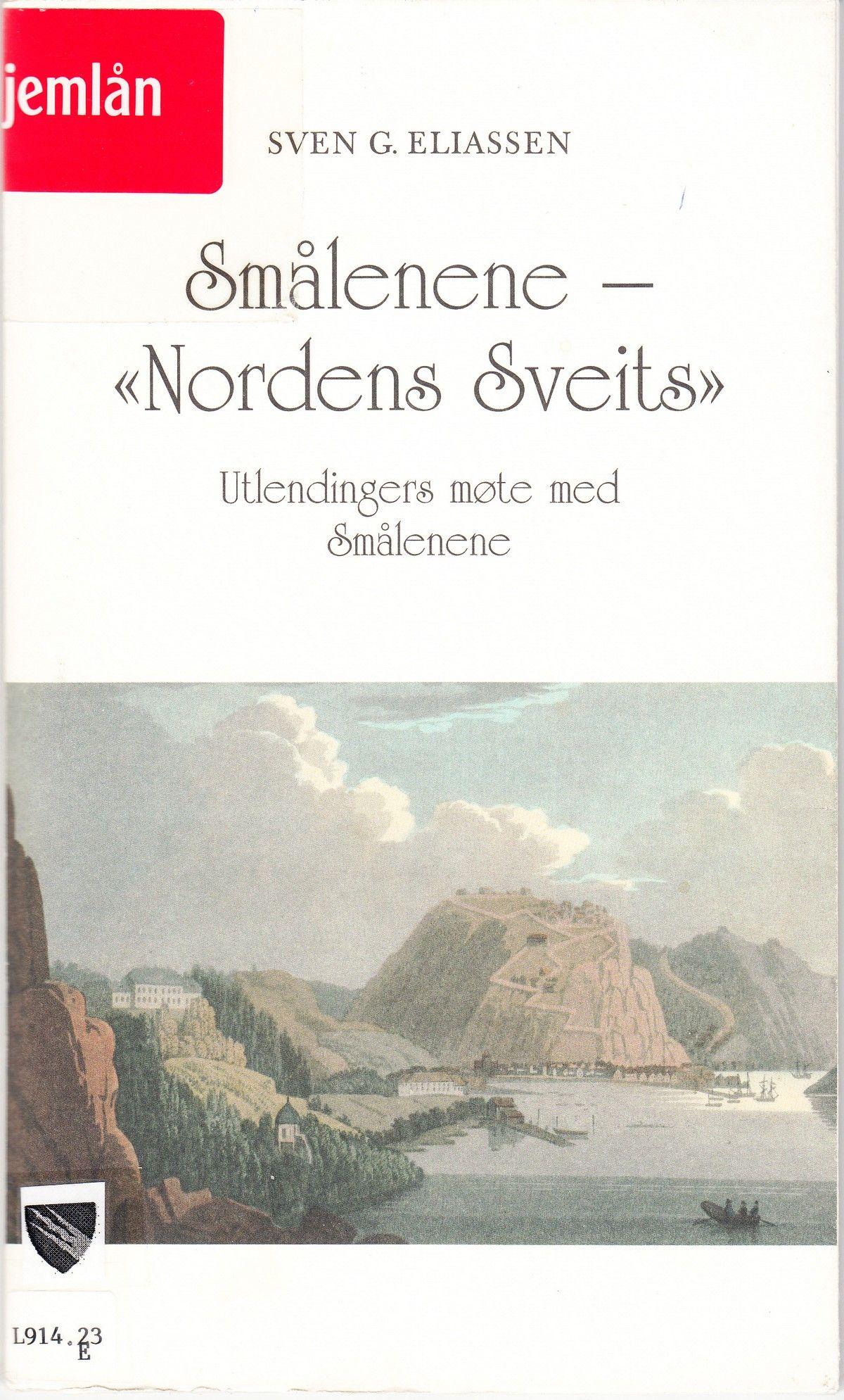 """""""Smålenene - """"Nordens Sveits"""" - Utlendingers møte med Smålenene"""" av Sven G Eliassen"""
