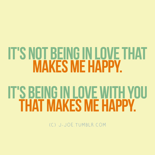 Love Quote You Make Me Happy Quotes Make Me Happy Quotes Happy Quotes