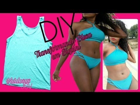 f6970a6c616afe DIY-Como Transformar Blusa em Biquíni | Vaidosas JSV - YouTube | DIY ...