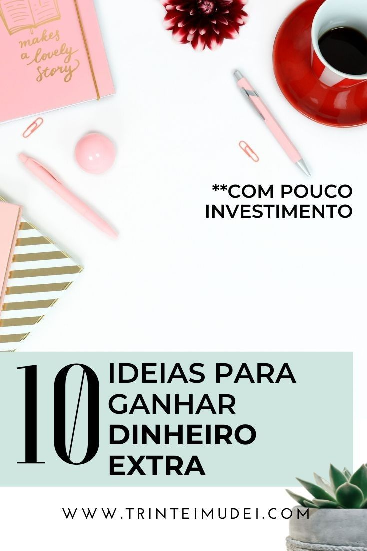 10 ideias para ganhar dinheiro em casa (#rendaextra)