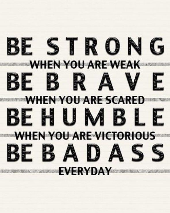 Be Badass Everyday Life Quotes Quotes Quote Tumblr Motivational