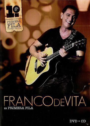 Franco De Vita En Primera Fila 2011 Dvd Full Listen To Free Music Latin Music Music