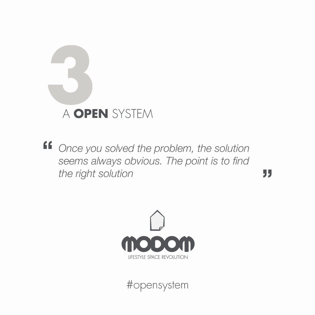 3.A OPEN SYSTEM @modom_srl #unique #incomparable #evolutive #materials #modular