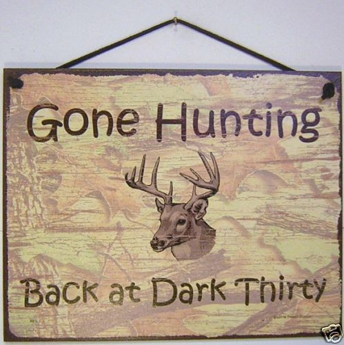 Gone Fishing Signs Decor: SIGN GONE HUNTING Back At Dark Thirty Deer Camo 891L