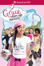 Grace Stirs Up Success June 2015 With Images American Girl