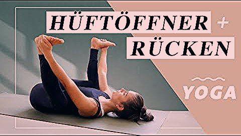Photo of Yoga für einen gesunden Rücken und geschmeidige Hüften | Verspannungen lösen & Energie tanken