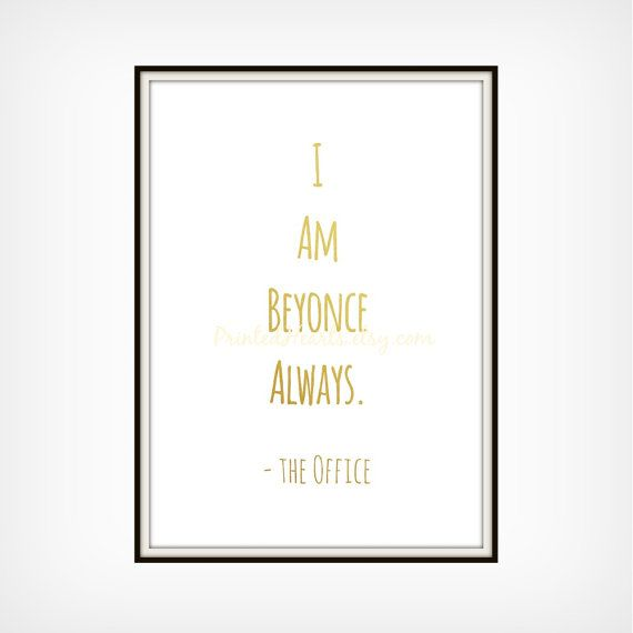 I am beyonce always the office gold art print funny quote 8x10 i am beyonce always the office gold art print funny quote 8x10 stopboris Image collections
