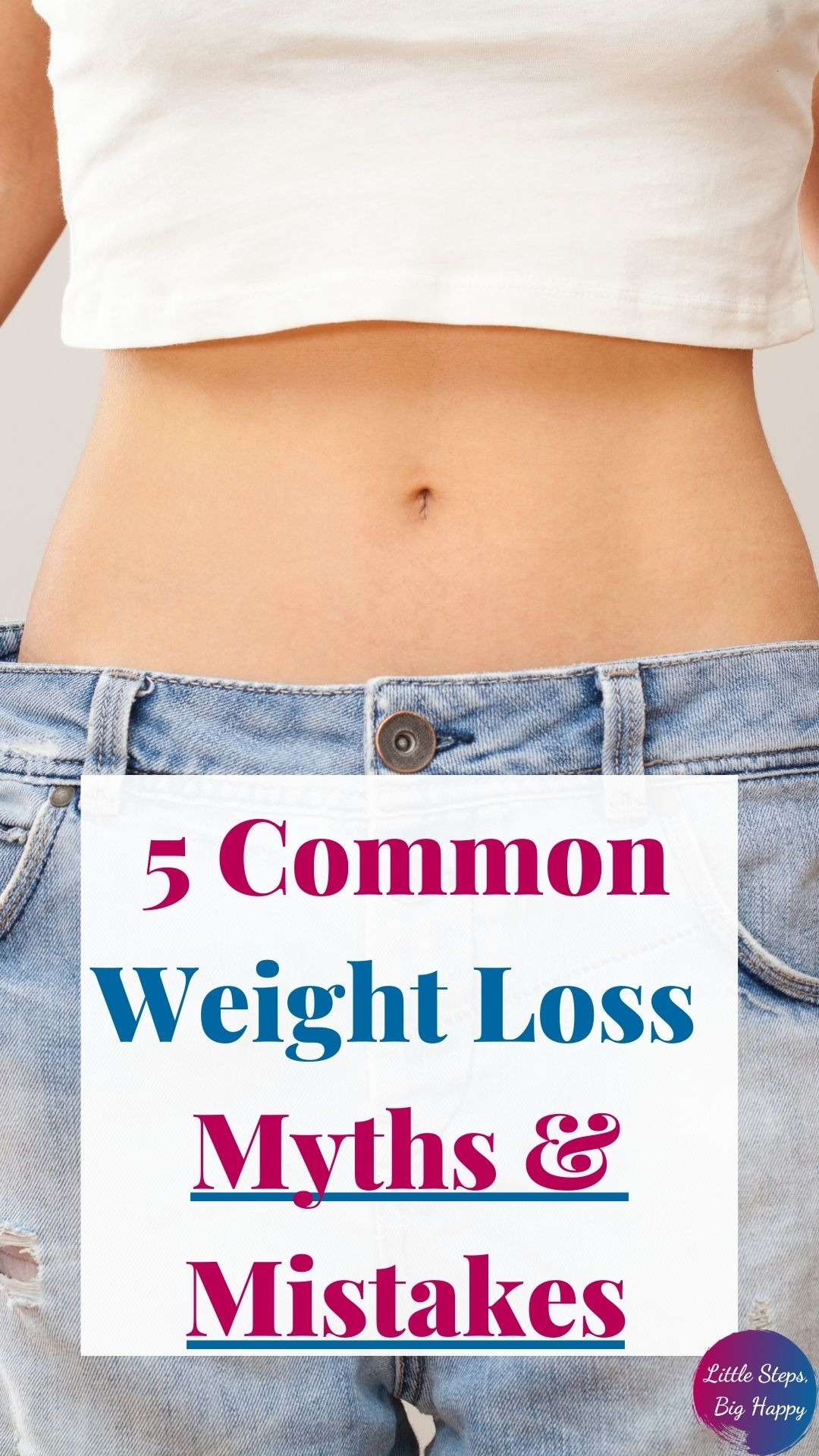 5 Common Weight Loss Myths & Mistakes