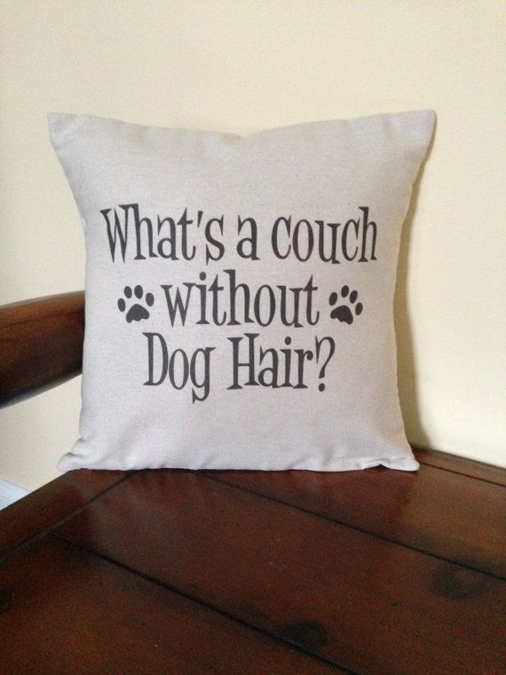 Dog Hair Is Part Of The Decor Pillow Case