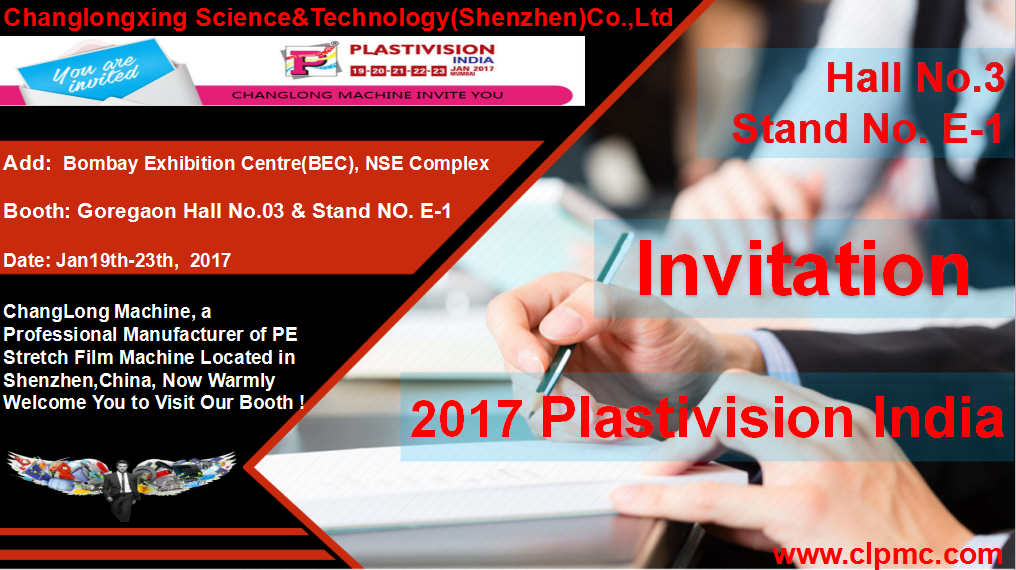 Welcome to 2017 Plastivision India ChangLong Machine, professional manufacturer of PE stretch film machine located in Shenzhen China, sincerely invite you to visit our booth.