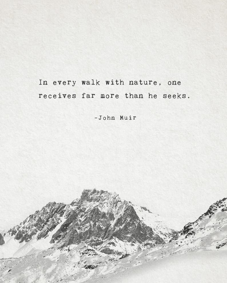 John Muir quote print, men's art, in every walk with nature one receives far more than he seeks, nature quote art, men's gift, mountain art