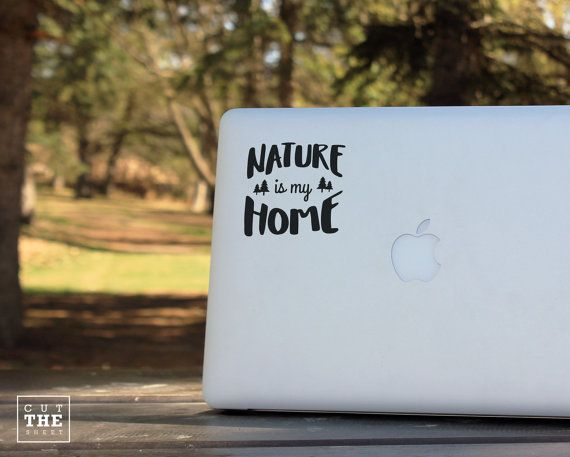 Nature is my home Laptop Decal Laptop Sticker by Cutthesheet
