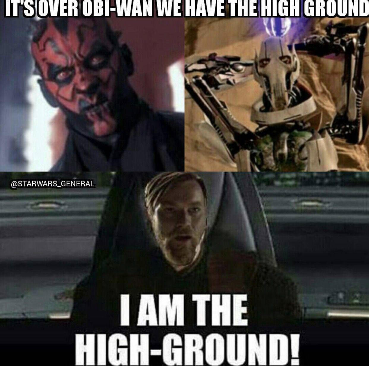 5ed822f6215d32636afabf7bfaa7100f i am the high ground! star wars pinterest higher ground, star