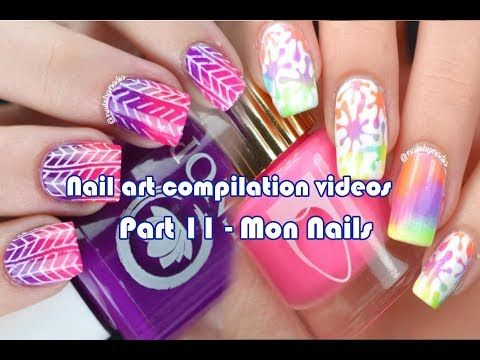 Nail Art Compilation Videos Part 11 Mon Nails Youtube Nails