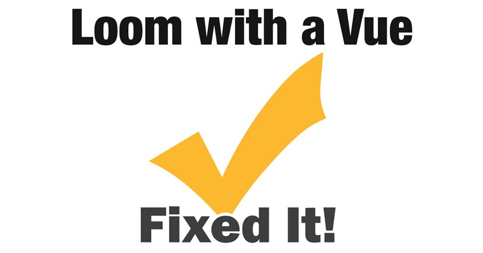 SureTrack Real Fix: Loom With A Vue - Not a ProDemand