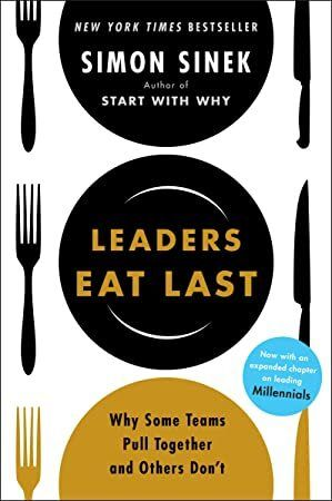 Get Book Leaders Eat Last Why Some Teams Pull Together and Others Dont