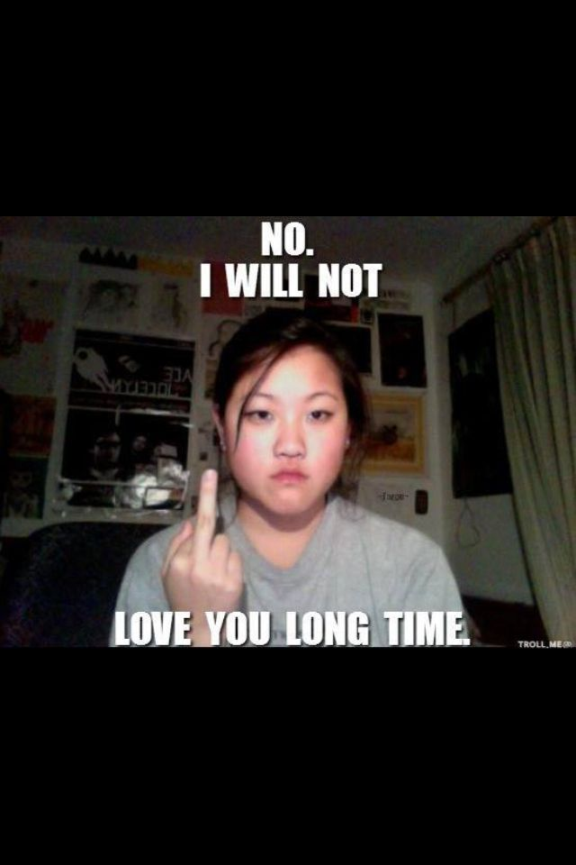 No I Will Not Love You Long Time You Funny Funny Picture Quotes The Funny