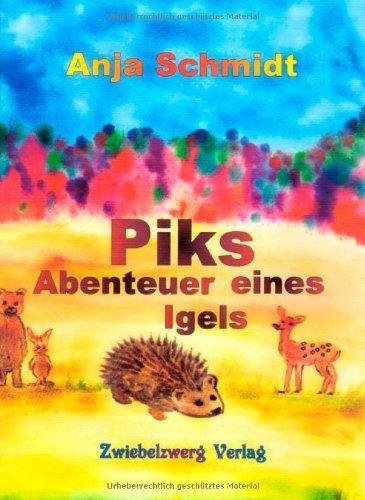Piks - Abenteuer eines Igels von Anja Schmidt http://www.amazon.de/dp/386806382X/ref=cm_sw_r_pi_dp_2k11ub1543WQ9