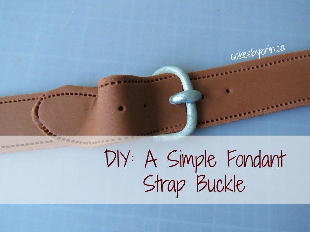 DIY: A SIMPLE FONDANT STRAP BUCKLE BY ERIN SCHAAFSMA