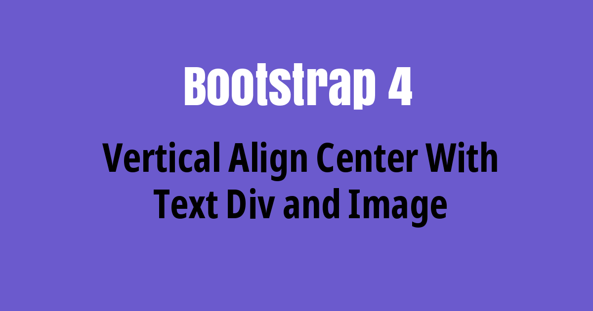 Bootstrap 4 - Vertical Align Center with Text Div Image