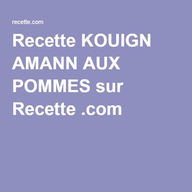 Recette KOUIGN AMANN AUX POMMES sur Recette .com #kouignamannrecette
